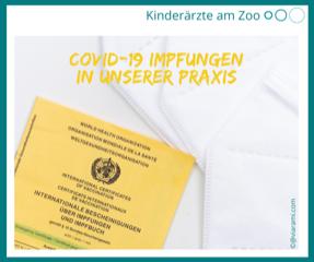 COVID-19 IMPFUNGEN in der Praxis Kinderärzte am Zoo